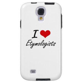 I love Etymologists Galaxy S4 Case
