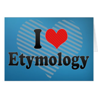 I Love Etymology Card