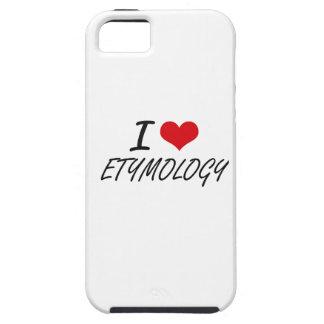 I love ETYMOLOGY iPhone 5 Cases