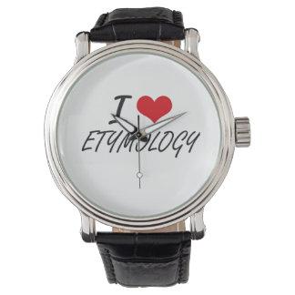 I love ETYMOLOGY Wristwatch
