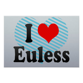 I Love Euless, United States Print