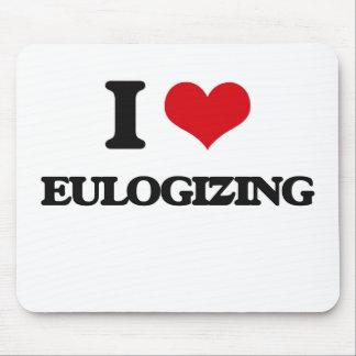 I love EULOGIZING Mouse Pad