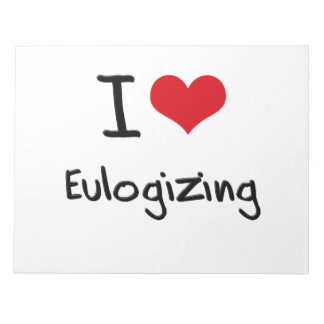 I love Eulogizing Memo Pads