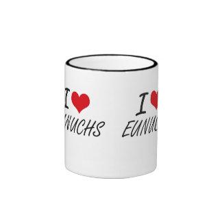 I love EUNUCHS Ringer Coffee Mug