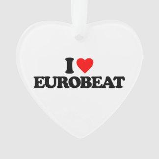 I LOVE EUROBEAT ORNAMENT