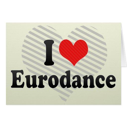 I Love Eurodance Greeting Card