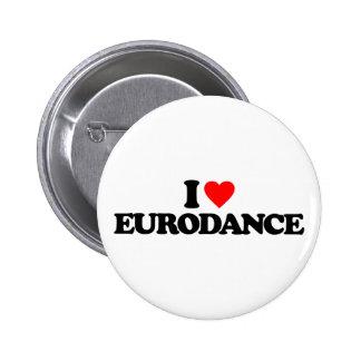 I LOVE EURODANCE PINBACK BUTTON