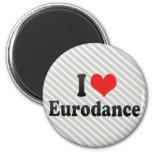 I Love Eurodance Refrigerator Magnets