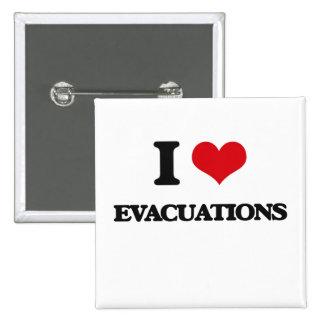 I love EVACUATIONS Pins