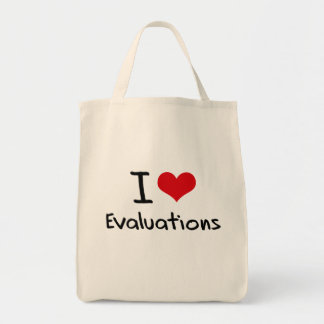 I love Evaluations Tote Bag