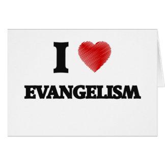 I love EVANGELISM Card