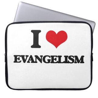I love EVANGELISM Computer Sleeves