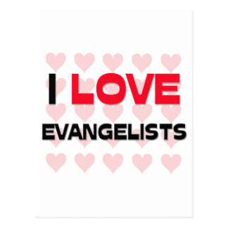 I LOVE EVANGELISTS POSTCARD