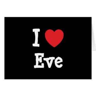 I love Eve heart T-Shirt Greeting Card