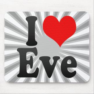 I love Eve Mouse Pad