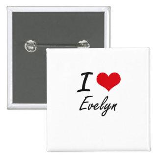 I Love Evelyn artistic design 2 Inch Square Button
