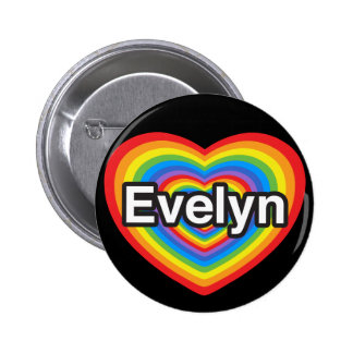 I love Evelyn. I love you Evelyn. Heart 2 Inch Round Button