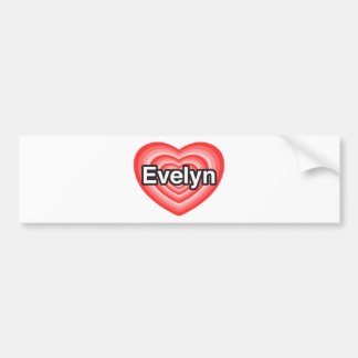 I love Evelyn. I love you Evelyn. Heart Bumper Sticker