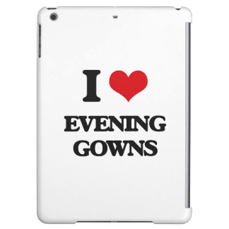 I love EVENING GOWNS iPad Air Covers