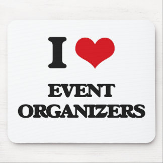 I love Event Organizers Mouse Pad