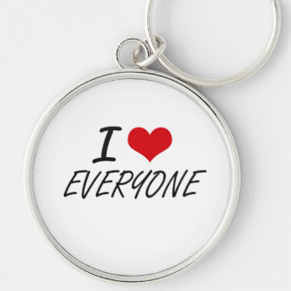 I love EVERYONE Silver-Colored Round Keychain