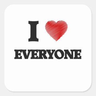 I love EVERYONE Square Sticker