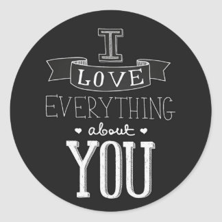 I Love Everything About You Sticker
