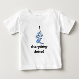 I LOVE everything Anime Baby T-Shirt