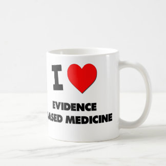I love Evidence Based Medicine Coffee Mug