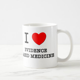 I love Evidence Based Medicine Coffee Mug