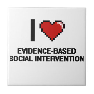 I Love Evidence-Based Social Intervention Digital Small Square Tile