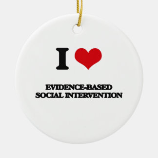 I Love Evidence-Based Social Intervention Double-Sided Ceramic Round Christmas Ornament