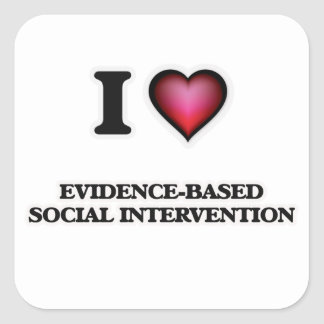 I Love Evidence-Based Social Intervention Square Sticker
