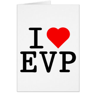 I love EVP Card