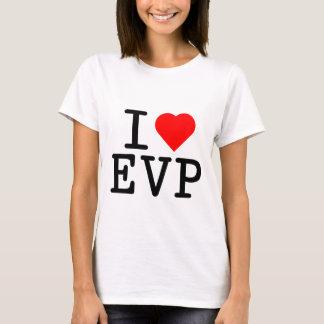 I love EVP T-Shirt