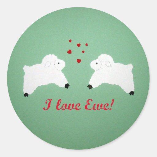 I love Ewe! Round Stickers