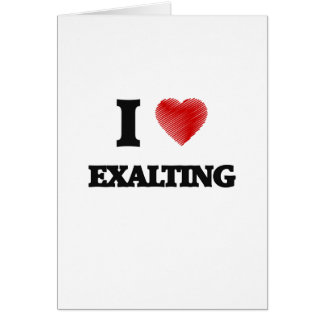 I love EXALTING Card