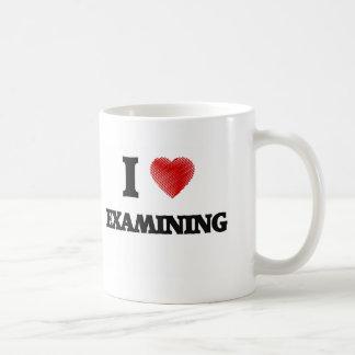 I love EXAMINING Coffee Mug