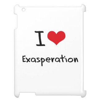 I love Exasperation Cover For The iPad