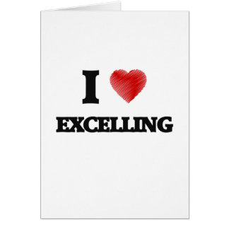 I love EXCELLING Card