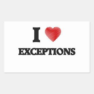 I love EXCEPTIONS Rectangular Sticker