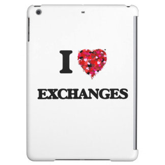 I love Exchanges Case For iPad Air