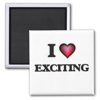 I love EXCITING Magnet