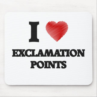 I love EXCLAMATION POINTS Mouse Pad