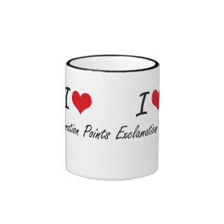 I love EXCLAMATION POINTS Ringer Coffee Mug