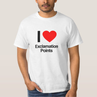 i love exclamation points T-Shirt