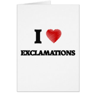 I love EXCLAMATIONS Card