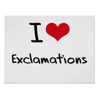 I love Exclamations Poster
