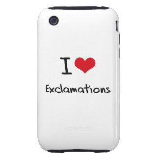I love Exclamations Tough iPhone 3 Case