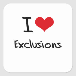 I love Exclusions Square Sticker